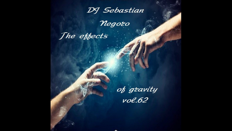 Dj Sebastian Negoro-The effects of gravity vol.62