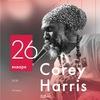 Corey Harris | 26 Января | Эрарта Сцена
