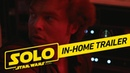 Solo A Star Wars Story In-Home Trailer Official