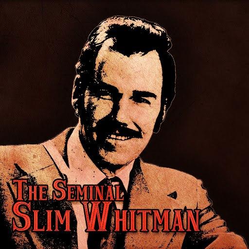 Slim Whitman альбом The Seminal Slim Whitman