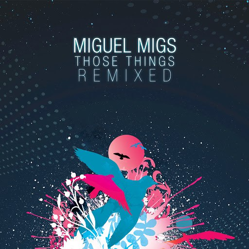 Miguel Migs альбом Those Things Remixed