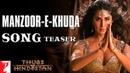 Manzoor e Khuda Song Teaser Thugs Of Hindostan Aamir Katrina Fatima Ajay Atul A Bhattacharya