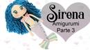 Amigurumi Sirena, muñeca a crochet parte 3/3