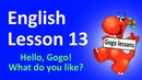 English Lesson 13 - Hello Gogo! What do you like? This or That. Sing-along. Counting.
