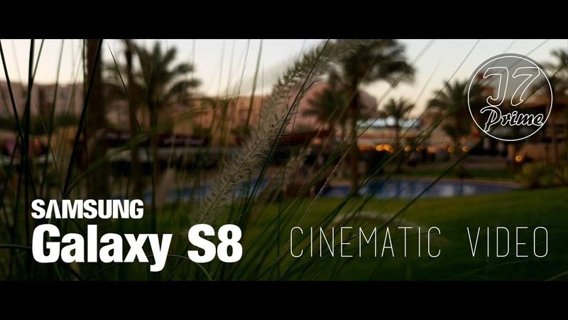 Samsung Galaxy S8 Cinematic camera test