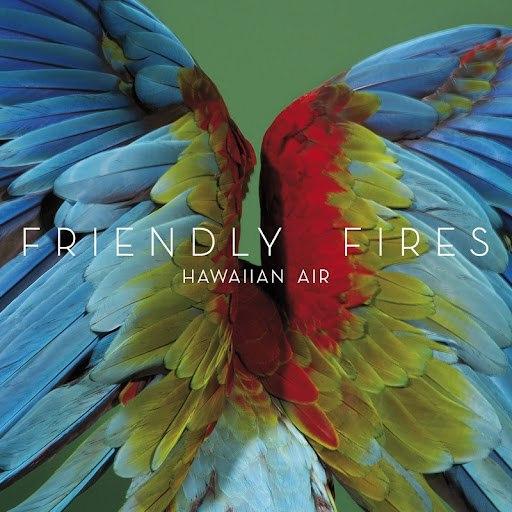 Friendly Fires альбом Hawaiian Air