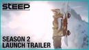 Steep - Live Activities Season 2 Trailer | Ubisoft [NA]
