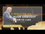 5 Minutes On... Debussy - Clair de Lune Daniel Barenboim subtitulado