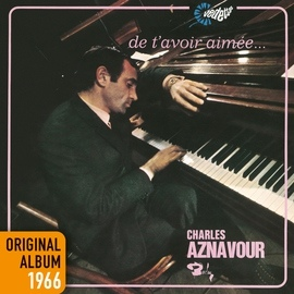 Charles Aznavour альбом De t'avoir aimée…
