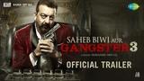 Saheb, Biwi Aur Gangster 3   Official Trailer   Sanjay Dutt  Jimmy Shergill   Mahi Gill  Chitrangada