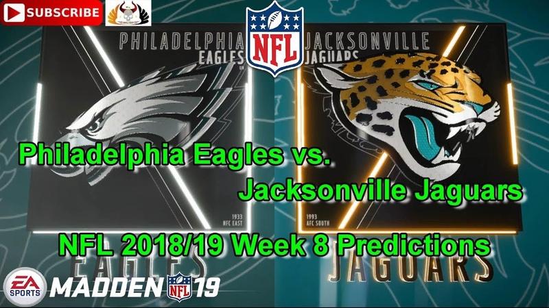 Philadelphia Eagles vs. Jacksonville Jaguars   NFL 2018-19 Week 8   Predictions Madden NFL 19