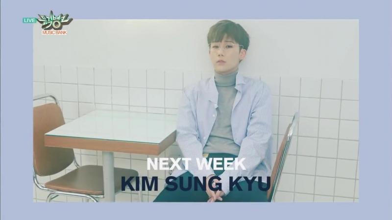 Kim Sung Kyu - Next Week @ Music Bank 180223