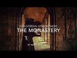 Gregorian Chants Ambience - The Monastery - Matti Paalanen