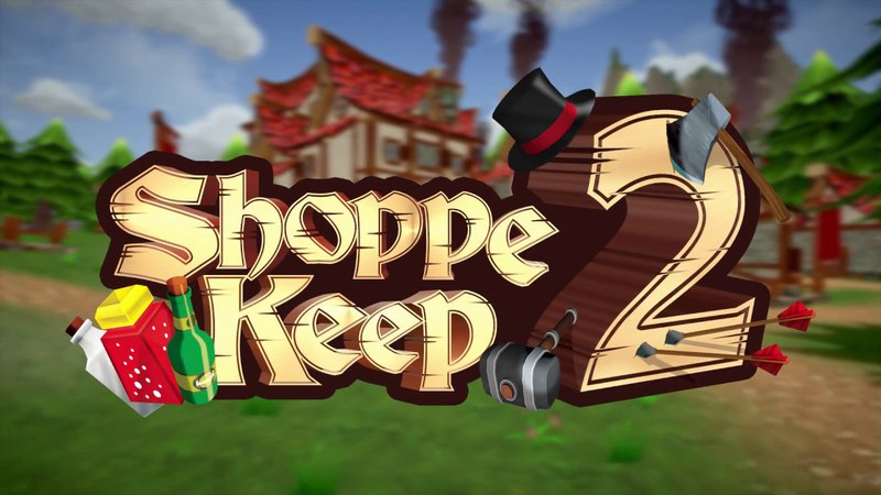 Shoppe Keep 2 - Трейлер