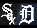 AL / 25.08.18 / CHI White Sox @ DET Tigers (3/4)
