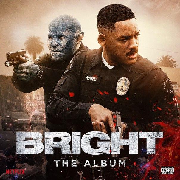 Премьера саундтрека к фильму «Bright» («Яркость»)!