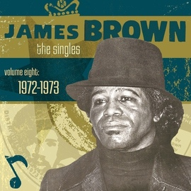 James Brown альбом The Singles- Vol. 8 1972-1973