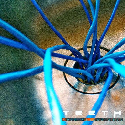 Teeth альбом Thin Veiled Hell (feat. Tom Kennedy)