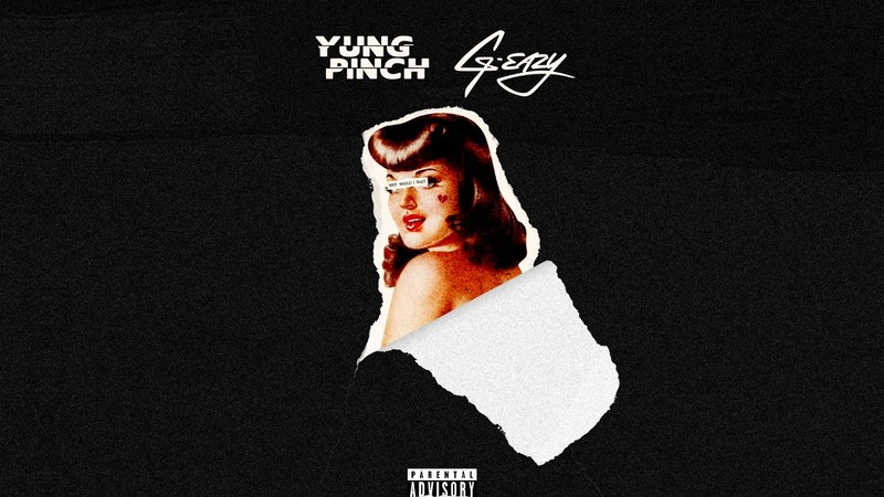 Yung Pinch - Why Would I Wait Feat. G-Eazy (Prod. Nic Nac David Dior)