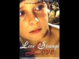 Любовь страная  любовь _ Amor Estranho Amor (1982) Бразилия