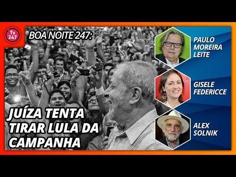 Boa Noite 247 Juíza impede entrevistas e tenta excluir Lula da campanha