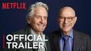 The Kominsky Method | Official Trailer 2 [HD] | Netflix