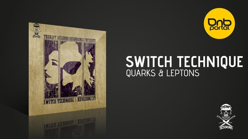 Switch Technique - Quarks Leptons [Therapy Sessions Recordings]
