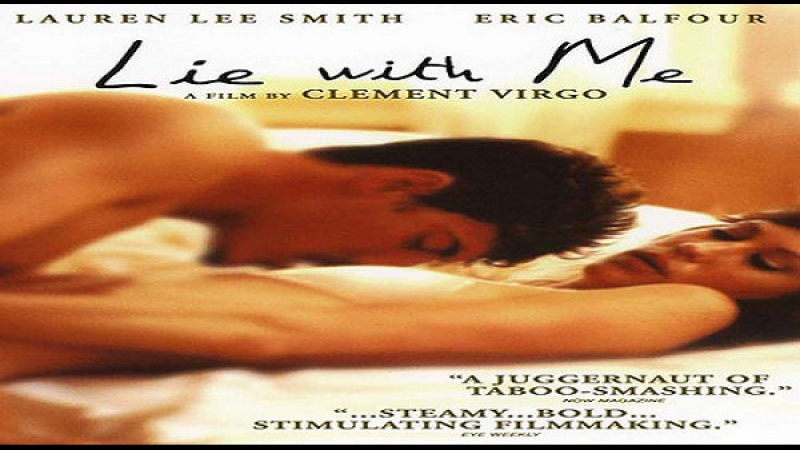 Lie With Me (Clément Virgo, 2005) Lauren Lee Smith Eric Balfour Polly Shannon Mayko Nguyen Michael Facciolo Kate Lynch Marla