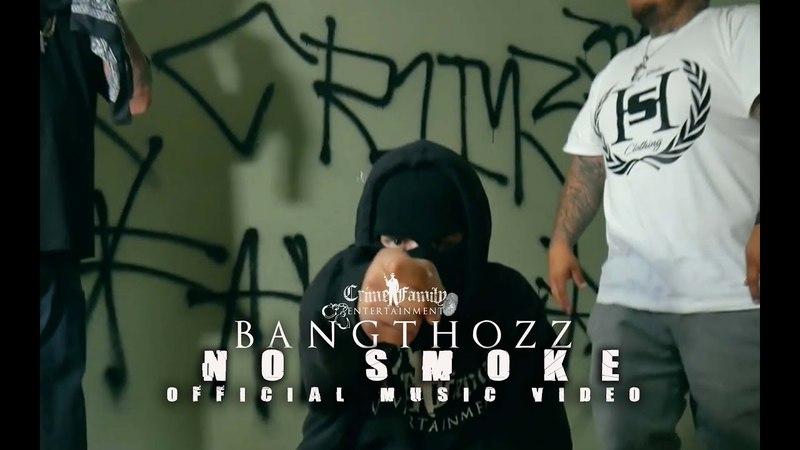 Bangthozz - No Smoke (Official Music Video) Featuring Big Cae