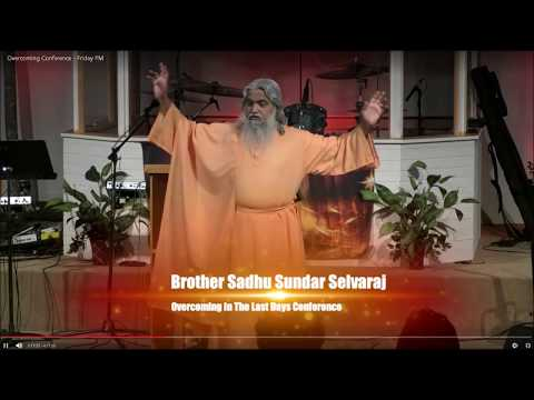 Overcoming in the Last Days Conference Session 3 Sadhu Sundar Selvaraj May 2018