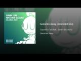 Super8 &amp Tab feat. Sarah deCourcy - Seconds Away