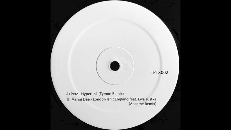 Manni Dee - London Isn't England feat. Ewa Justka (Ansome Remix) - Perc Trax