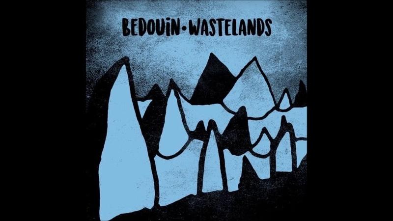 Bedouin - Wastelands (Original Mix)