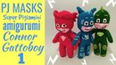 PJ Masks Super Pigiamini amigurumi video 1 CONNOR GATTOBOY