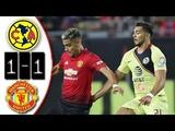 America vs Manchester United 1-1 Resumen Highlights Amistoso 2018