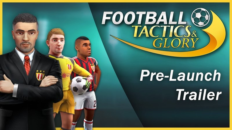 Football, Tactics Glory - Pre-Launch Trailer