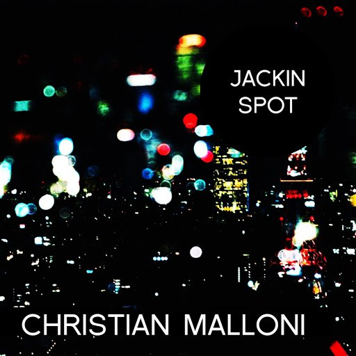 Christian Malloni альбом JACKIN SPOT