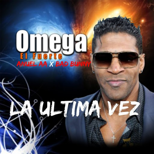 Omega альбом La Última Vez (feat. Anuel Aa, Bad Bunny)