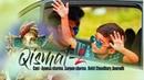 Qismat | 2 | Little Friend Story | Bhai Love | Song | Ammy Virk | Jaani | B Praak 2018
