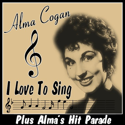 Alma Cogan альбом I Love to Sing - Plus Alma's Hit Parade