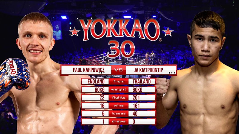 YOKKAO 30 Paul Karpowicz (England) vs Ja Kiatphontip (Thailand) -60kg