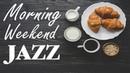Weekend Morning JAZZ BOSSA NOVA - Soft Instrumental JAZZ for Wake Up,Relax Happiness