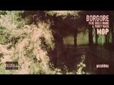 Borgore - MOP feat. Gucci Mane &amp THIRTY RACK