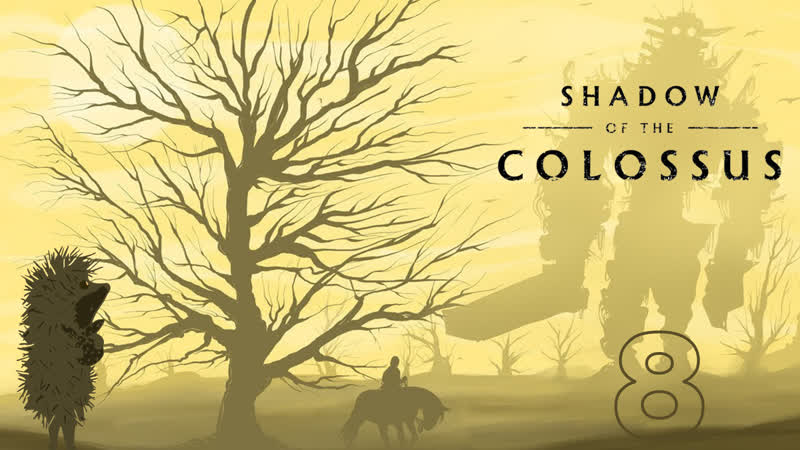 8 / Shadow of the Colossus