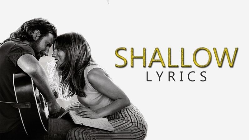 Lady Gaga ft Bradley Cooper Shallow Lyrics