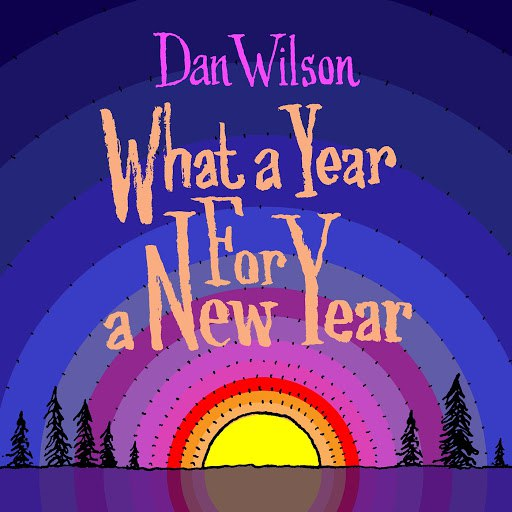 Dan Wilson альбом What a Year for a New Year