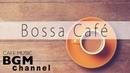 Bossa Nova Music Relaxing Cafe Music Bossa Nova Jazz Music For Work Study