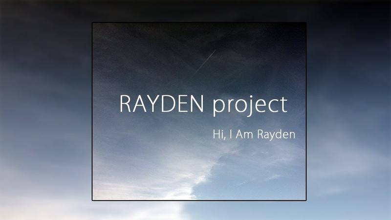 Hi, I Am RAYDEN/Привет, я Райдэн