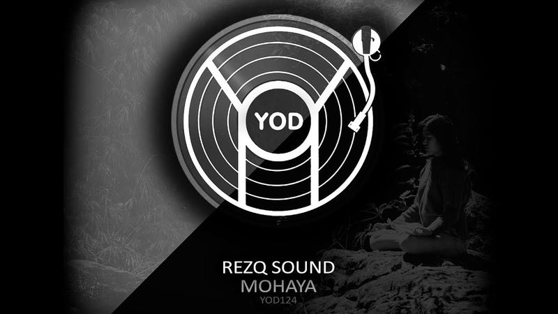 RezQ Sound - Mohaya (YoD Production)