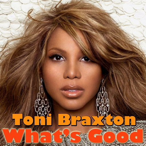 Toni Braxton альбом What's Good
